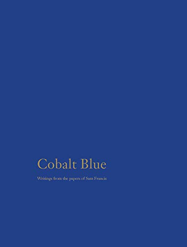 Cobalt Blue: Writings from the Papers of Sam Francis