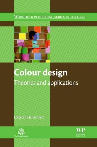 Colour Design: Theories and Applications (The Textile Institute Book Series, Band 128) von Woodhead Publishing