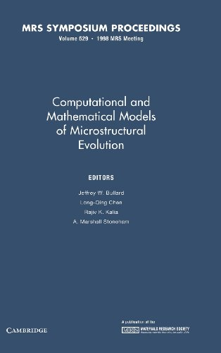 Computational and Mathematical Models of Microstructural Evolution: Volume 529 (MRS Proceedings, Band 529) von Cambridge University Press