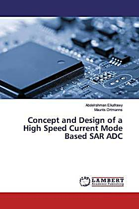 Concept and Design of a High Speed Current Mode Based SAR ADC