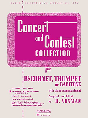 Concert and Contest Collection: Solo Book Only - BB Cornet, Trumpet or Baritone T.C. (Rubank Educational Library, Band 294) von Hal Leonard Publishing Corporation