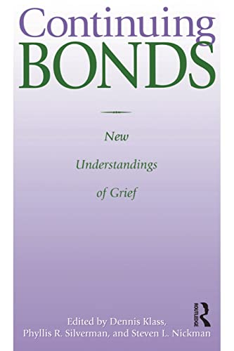 Continuing Bonds: New Understandings of Grief (Series in Death Education, Aging, and Health Care)