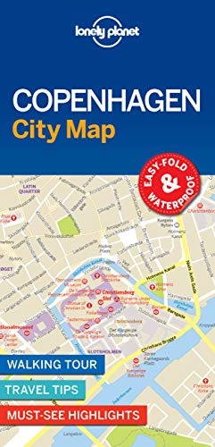 Copenhagen City Map: EASY-FOLD & WATERPROFF / WALKING TOUR / TRAVEL TIPS / MUST-SEE HIGHLIGHTS von Lonely Planet Publications
