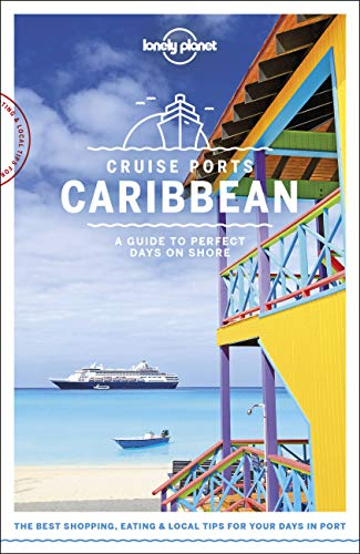 Cruise Ports Caribbean (Lonely Planet Travel Guide) von Lonely Planet Publications