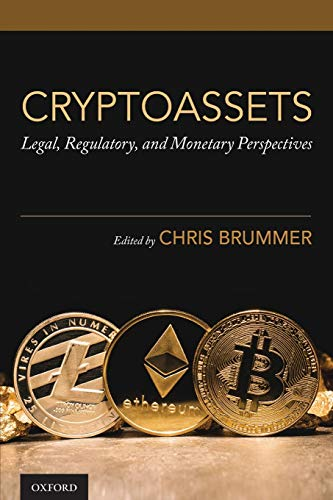Cryptoassets: Legal, Regulatory, and Monetary Perspectives von OXFORD UNIV PR