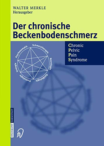 Der chronische Beckenbodenschmerz: Chronic Pelvic Pain Syndrome (German Edition) von Springer, Berlin; Steinkopff