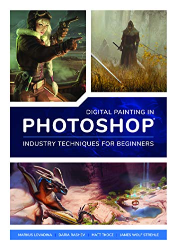 Digital Painting in Photoshop: Industry Techniques for Beginners: A comprehensive introduction to techniques and approaches von 3DTotal Publishing