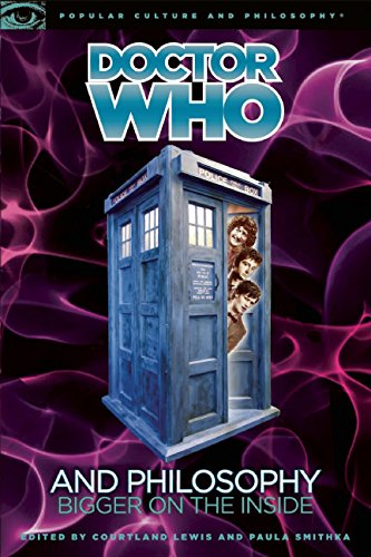 Doctor Who and Philosophy: Bigger on the Inside (Popular Culture and Philosophy, 55, Band 55) von Open Court