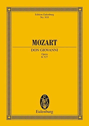 Don Giovanni: Oper in zwei Akten. KV 527. Soli, Chor und Orchester. Studienpartitur. (Eulenburg Studienpartituren) von Schott Publishing