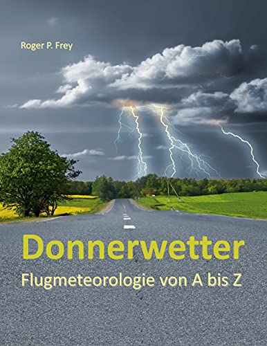 Donnerwetter: Flugmeteorologie von A bis Z von Books on Demand