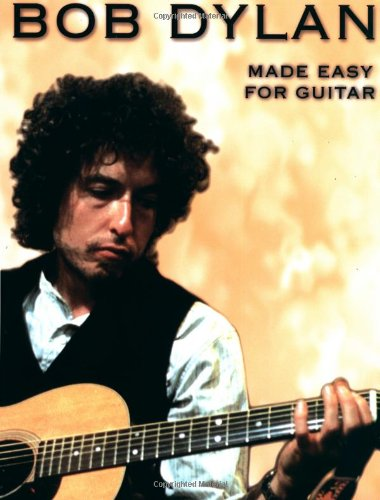Dylan Bob Made Easy For Guitar MLC -ALB- (Twenty-two songs including 'Blowin' In The Wind', 'Lay, Lady Lay', 'Mr. Tambourine Man' and 'Like A Rolling Stone'.): Noten für Gitarre (Gesang) (Bob Dylan) von Music Sales