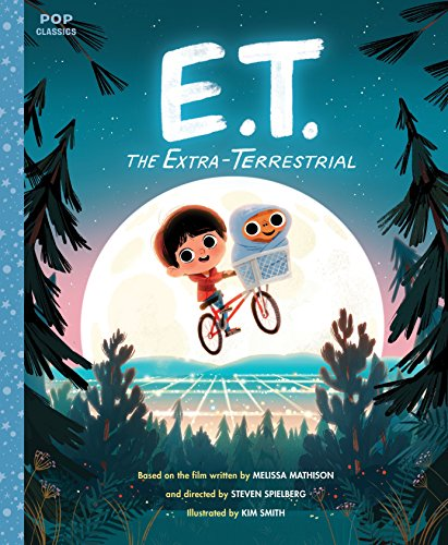 E.T. the Extra-Terrestrial: The Classic Illustrated Storybook (Pop Classics, Band 3) von Quirk Books