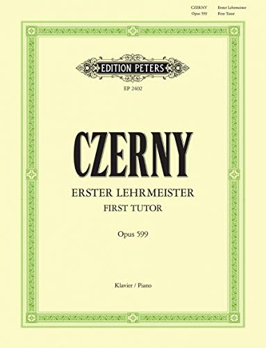 EDITION PETERS CZERNY CARL - FIRST TUTOR OP.599 - PIANO