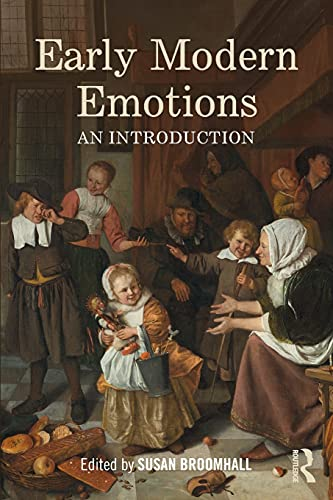 Early Modern Emotions: An Introduction (Early Modern Themes)