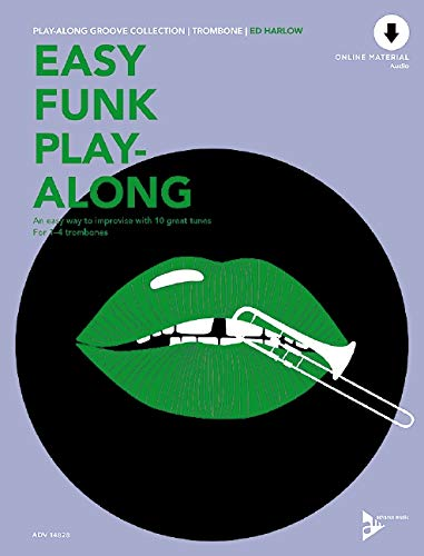 Easy Funk Play-Along: An easy way to improvise with 10 great tunes. 1-4 Posaunen. Ausgabe mit CD. (Play-Along Groove Collection)