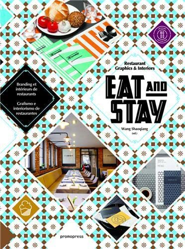 Eat and Stay: Restaurant Graphics & Interiors (Promopress) von Promopress