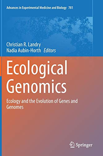 Ecological Genomics: Ecology and the Evolution of Genes and Genomes (Advances in Experimental Medicine and Biology, Band 781) von Springer