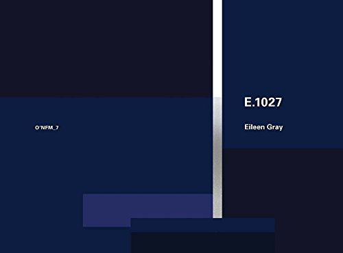 Eileen Gray: E.1027, 1926-1929: O'Neil Ford Monograph Series, Vol. 7 von Wasmuth