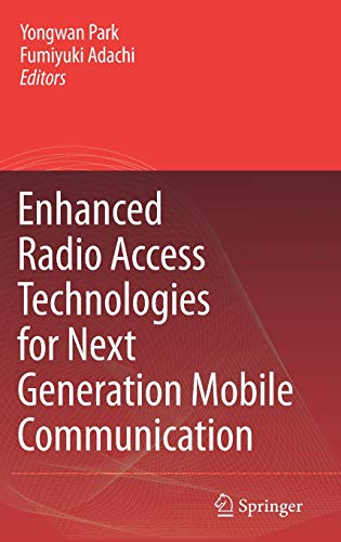 Enhanced Radio Access Technologies for Next Generation Mobile Communication von Springer