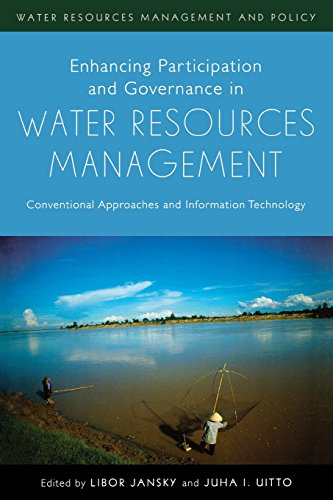 Enhancing Participation and Governance in Water Resources Management: Conventional Approaches and Information Technology von United Nations University Press