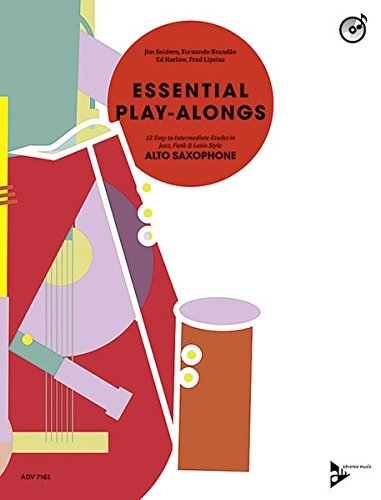 Essential Play-Alongs: 12 Easy to Intermediate Etudes in Jazz, Funk & Latin Style. Alt-Saxophon. Ausgabe mit CD. (Advance Music)