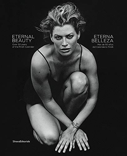Eternal Beauty: Over 50 Years of the Pirelli Calendar von Silvana