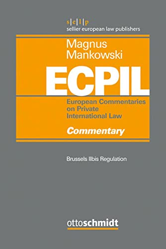European Commentaries on Private International Law (ECPIL), Vol. I-IV: Brussels IIbis - Commentary von Schmidt , Dr. Otto
