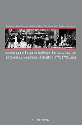 Evakuierungen im Europa der Weltkriege – Les évacuations dans l'Europe des guerres mondiales – Evacuations in World War Europe (Evakuierungen im ... - Evacuations in the Age of World Wars) von Metropol-Verlag