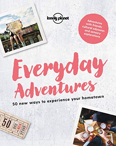 Everyday Adventures (Lonely Planet) von Lonely Planet