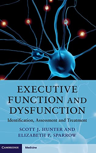 Executive Function and Dysfunction: Identification, Assessment and Treatment (Cambridge Medicine (Hardcover)) von Cambridge University Press