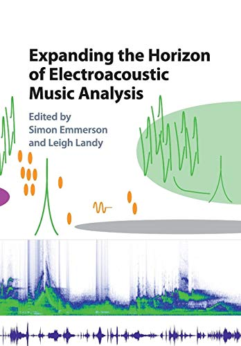 Expanding the Horizon of Electroacoustic Music Analysis von Cambridge University Press