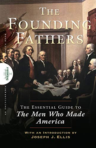 Founding Fathers: The Essential Guide to the Men Who Made America von John Wiley & Sons Inc