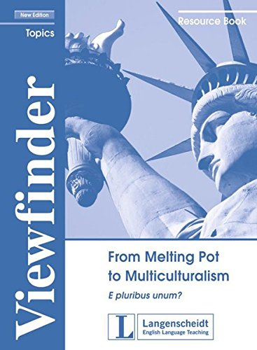 From Melting Pot to Multiculturalism: E pluribus unum?. Resource Book (Viewfinder Topics - New Edition)