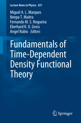Fundamentals of Time-Dependent Density Functional Theory (Lecture Notes in Physics, Band 837) von Springer