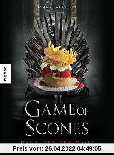 Game of Scones: Das witzige Backbuch zur Kultserie Game of Thrones