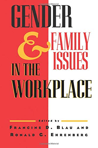 Gender and Family Issues in the Workplace von Russell Sage Foundation