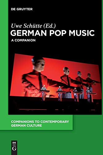 German Pop Music: A Companion (Companions to Contemporary German Culture, Band 6) von de Gruyter
