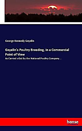 Geyelin's Poultry Breeding, in a Commercial Point of View