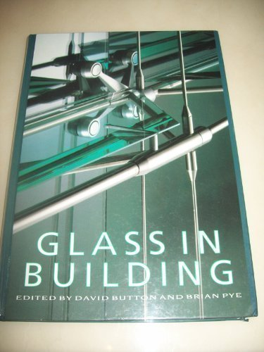 Glass in Building: A Guide to Modern Architectural Glass Performance von Architectural Press