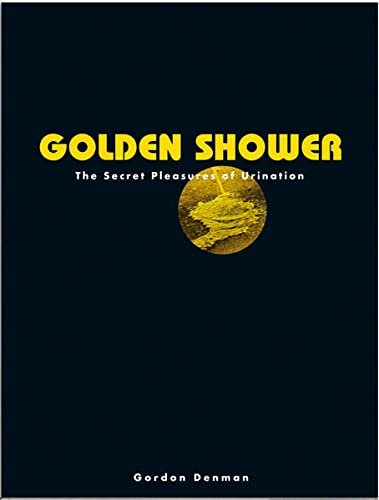Golden Shower: The Secret Pleasures of Urination von LIVRE PHOTO