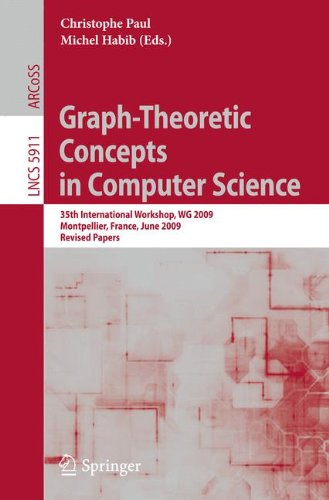 Graph-Theoretic Concepts in Computer Science: 35th International Workshop, WG 2009, Montpellier, France, June 24-26, 2009, Revised Papers (Lecture Notes in Computer Science, Band 5911) von Springer