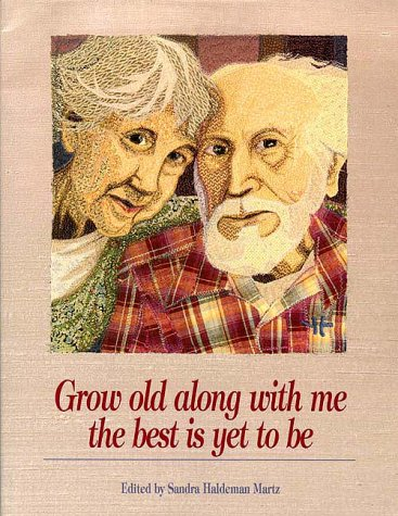 Grow Old Along With Me the Best Is Yet to Be von Papier-Mache Press,U.S.