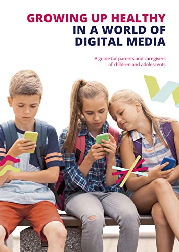 Growing up Healthy in a World of Digital Media: A guide for parents and caregivers of children and adolescents von InterActions