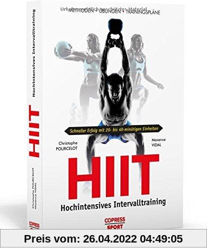 HIIT - Hochintensives Intervalltraining: Methoden, Übungen, Trainingspläne