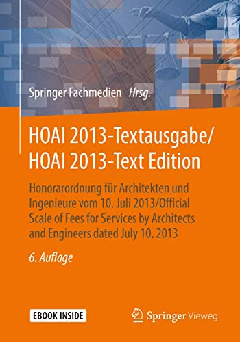 HOAI 2013-Textausgabe/HOAI 2013-Text Edition: Honorarordnung für Architekten und Ingenieure vom 10. Juli 2013/Official Scale of Fees for Services by Architects and Engineers dated July 10, 2013 von Springer, Berlin; Springer Fachmedien Wiesbaden