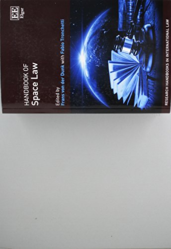 Handbook of Space Law (Research Handbooks in International Law)