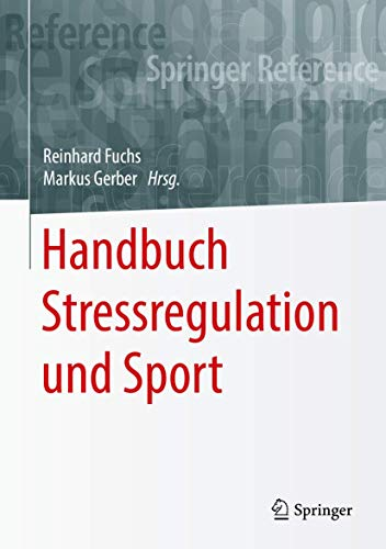 Handbuch Stressregulation und Sport (Springer Reference Psychologie)