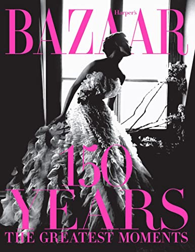 Harper's Bazaar: 150 Years: The Greatest Moments von Abrams & Chronicle Books