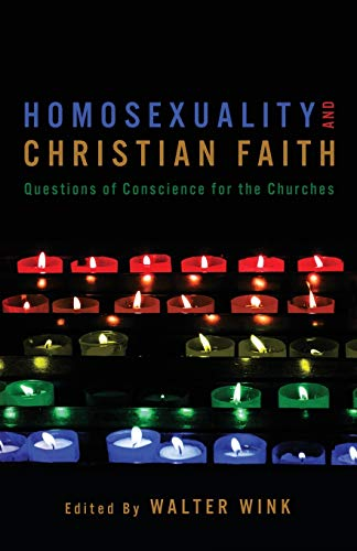 Homosexuality and Christian Faith: Questions of Conscience for Churches von Augsburg Fortress