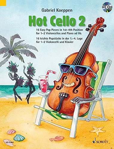 Hot Cello 2: 16 Easy Pop Pieces in 1st - 4th Position. Violoncello (2. Violoncello ad libitum). Ausgabe mit CD. (Celloschule) von Schott Music Distribution
